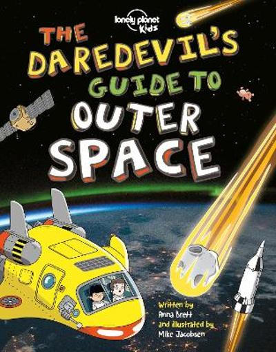 The Daredevil's Guide to Outer Space - Lonely Planet Kids
