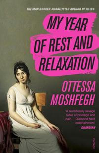 My Year of Rest and Relaxation - Ottessa Moshfegh