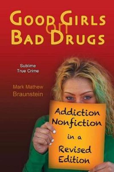 Good Girls On Bad Drugs - Mark Mathew Braunstein