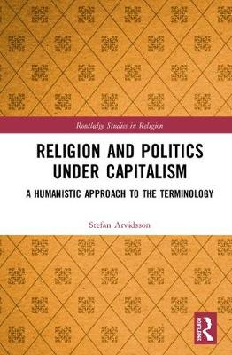 Religion and Politics Under Capitalism - Stefan Arvidsson
