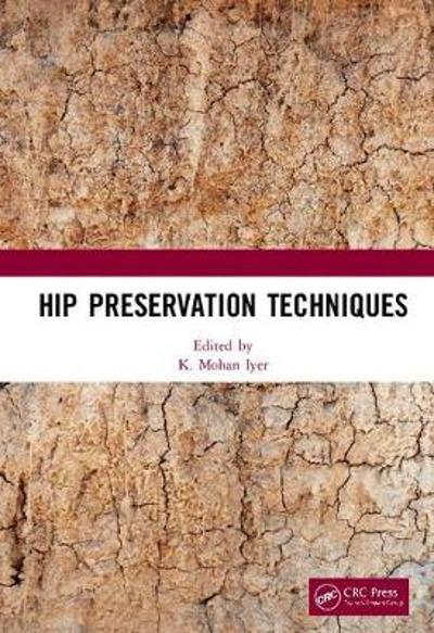 Hip Preservation Techniques - K. Mohan Iyer