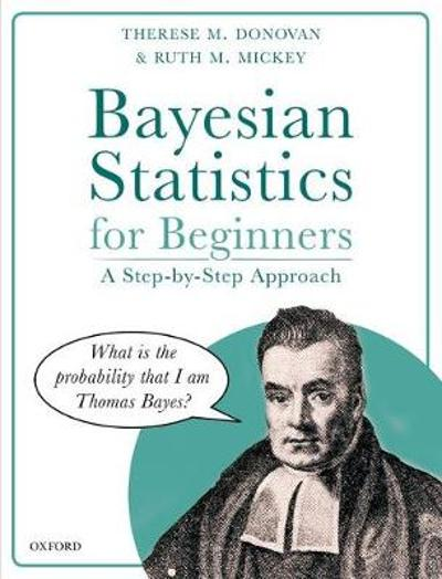 Bayesian Statistics for Beginners - Therese M. Donovan