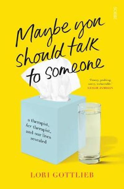 Maybe You Should Talk to Someone - Lori Gottlieb