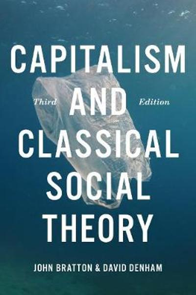 Capitalism and Classical Social Theory - John A. Bratton