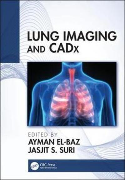 Lung Imaging and CADx - Ayman El-Baz