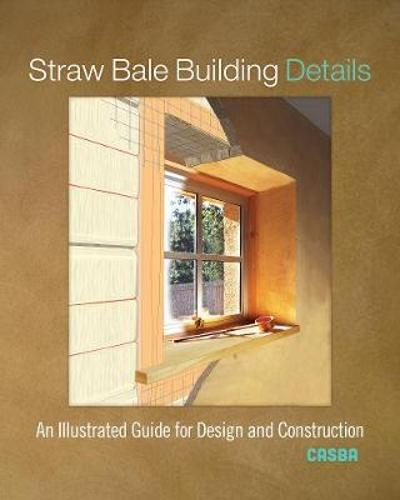 Straw Bale Building Details - CASBA