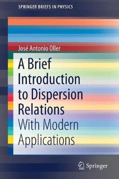 A Brief Introduction to Dispersion Relations - Jose Antonio Oller