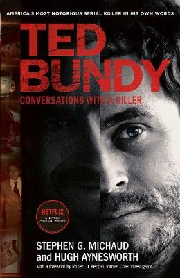 Ted Bundy: Conversations with a Killer - Stephen G. Michaud