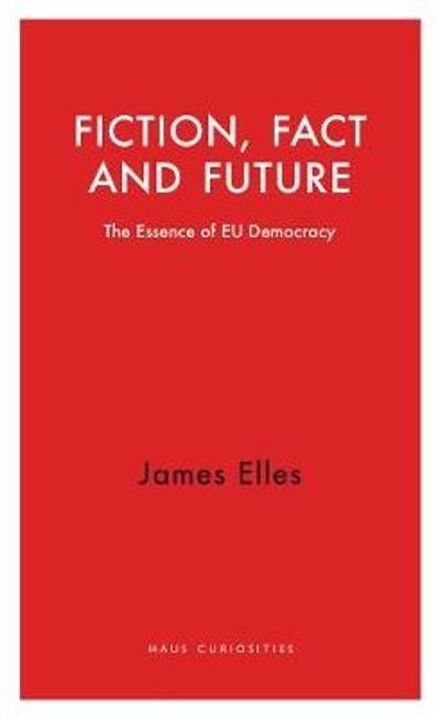 Fiction, Fact and Future - James Elles
