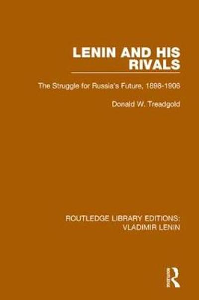 Lenin and his Rivals - Donald W. Treadgold