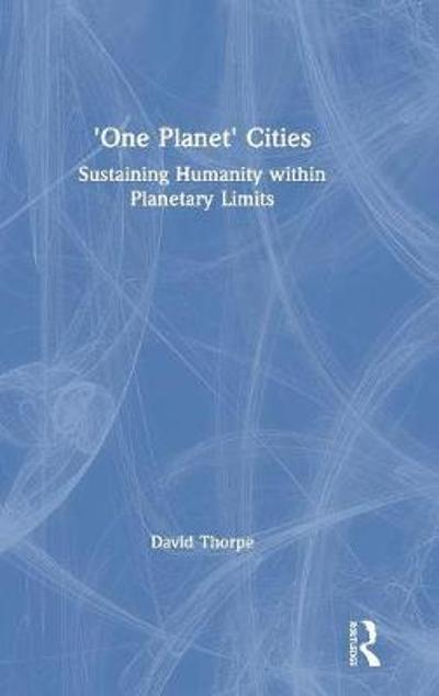'One Planet' Cities - David Thorpe