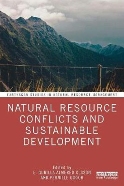 Natural Resource Conflicts and Sustainable Development - E. Gunilla Almered Olsson