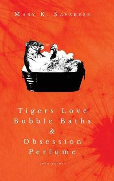 Tigers Love Bubble Baths & Obsession Perfume (who knew!) - Mary K Savarese