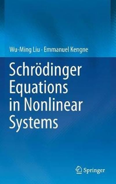 Schroedinger Equations in Nonlinear Systems - Wu-Ming Liu