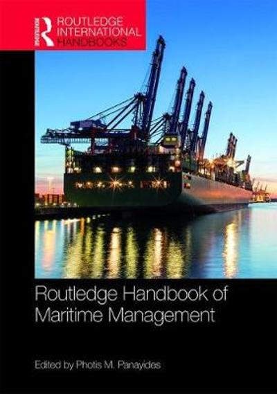 The Routledge Handbook of Maritime Management - Photis M. Panayides
