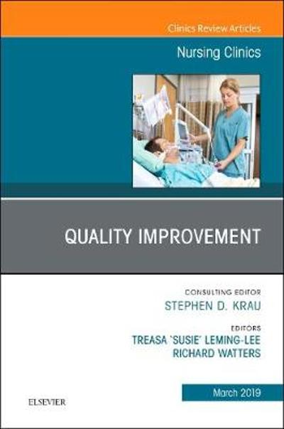 "Quality Improvement, An Issue of Nursing Clinics - Treasa ""Susie"" Leming-Lee"