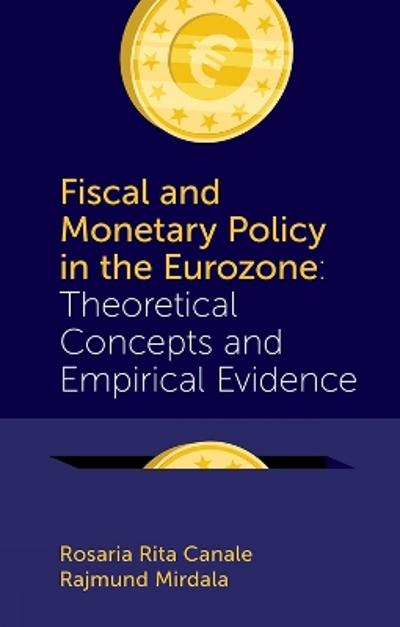 Fiscal and Monetary Policy in the Eurozone - Rosaria Rita Canale