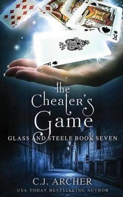 The Cheater's Game - C J Archer
