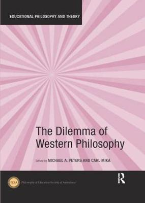 The Dilemma of Western Philosophy - Michael A. Peters