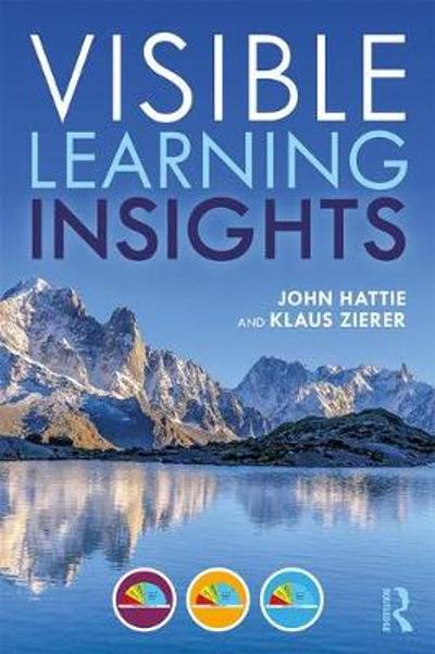 Visible Learning Insights - John Hattie