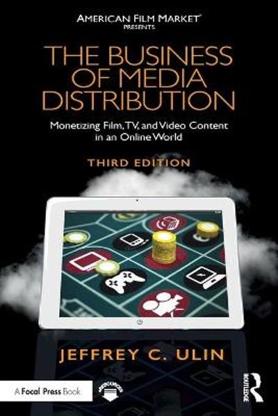 The Business of Media Distribution - Jeffrey C. Ulin