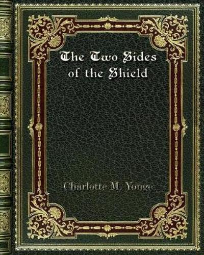 The Two Sides of the Shield - Charlotte M Yonge