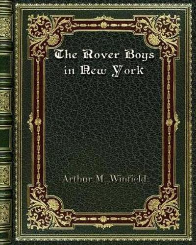 The Rover Boys in New York - Arthur M Winfield