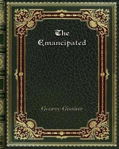 The Emancipated - George Gissing
