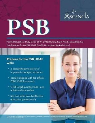 Psb Health Occupations Study Guide 2019-2020 - Ascencia Nursing Exam Prep Team