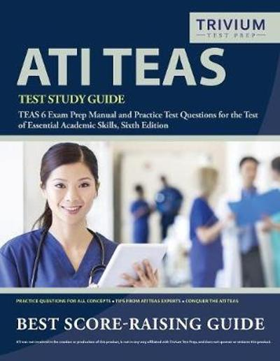 Ati Teas Test Study Guide - Trivium Health Care Exam Prep Team