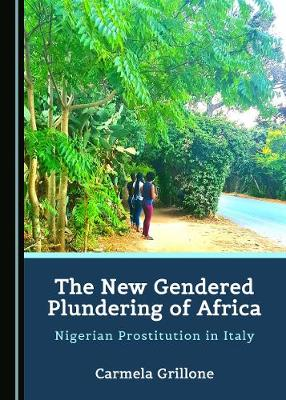 The New Gendered Plundering of Africa - Carmela Grillone