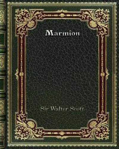 Marmion - Sir Walter Scott