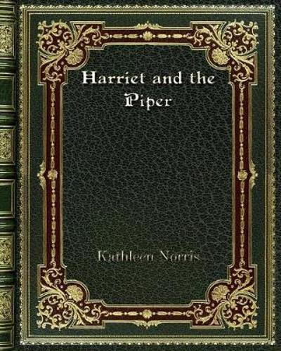 Harriet and the Piper - Kathleen Norris