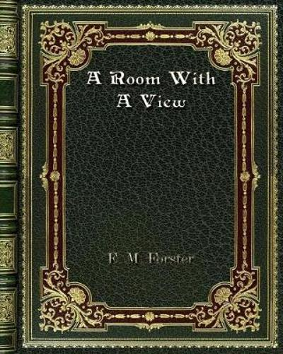 A Room With A View - E M Forster