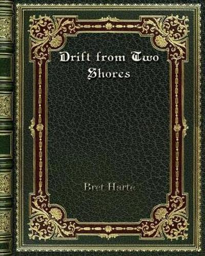 Drift from Two Shores - Bret Harte