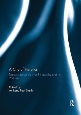 A City of Heretics - Anthony Paul Smith