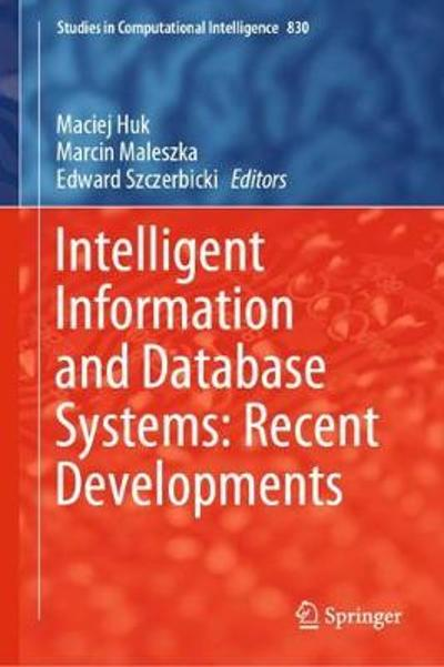 Intelligent Information and Database Systems: Recent Developments - Maciej Huk