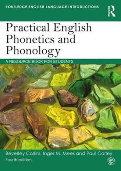 Practical English Phonetics and Phonology - Beverley Collins