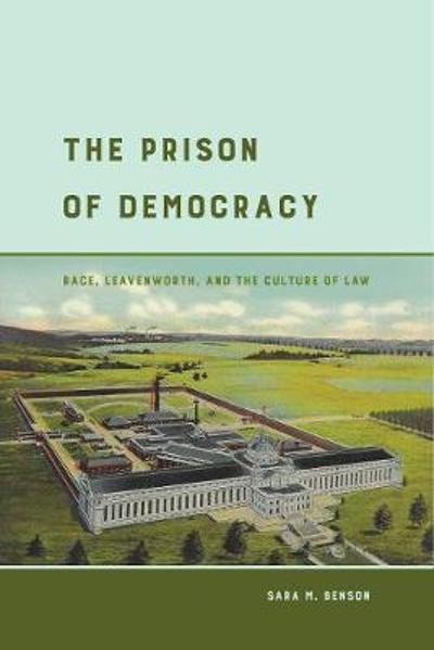 The Prison of Democracy - Sara M. Benson
