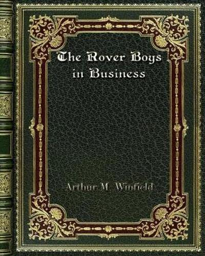 The Rover Boys in Business - Arthur M Winfield