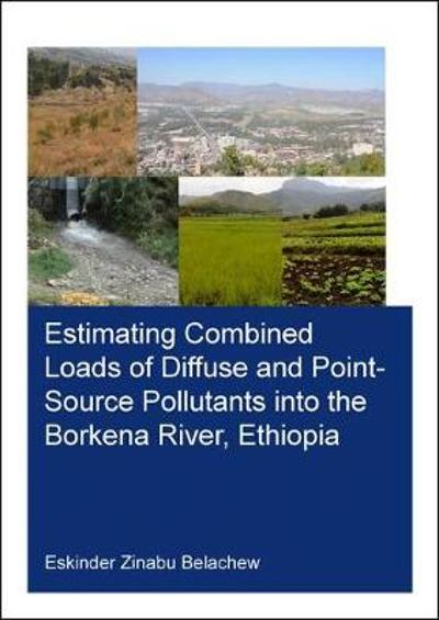 Estimating Combined Loads of Diffuse and Point-Source Pollutants Into the Borkena River, Ethiopia - Eskinder Zinabu Belachew