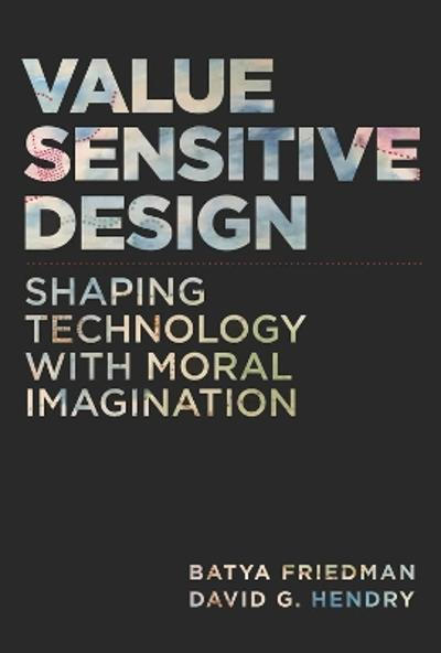 Value Sensitive Design - Batya Friedman