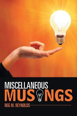 Miscellaneous Musings - Reg M Reynolds