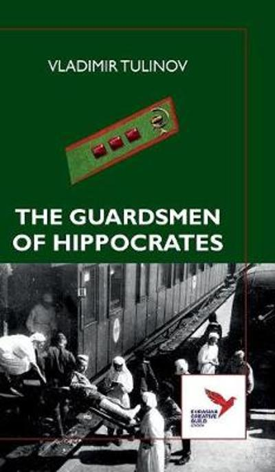 The Guardsmen of Hippocrates - Vladimir Tulinov