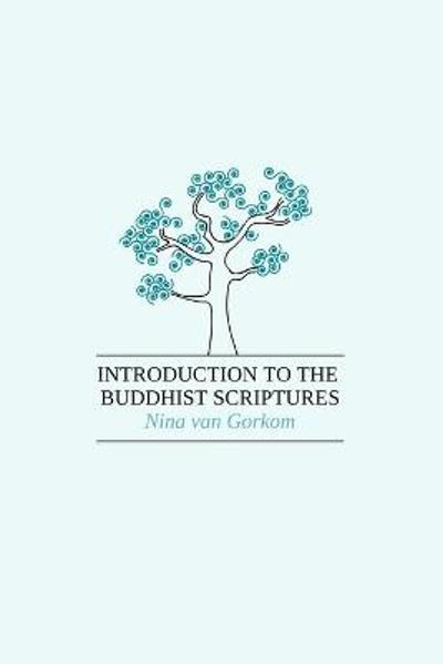 Introduction to the Buddhist Scriptures - Nina Van Gorkom