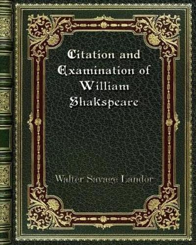 Citation and Examination of William Shakspeare - Walter Savage Landor