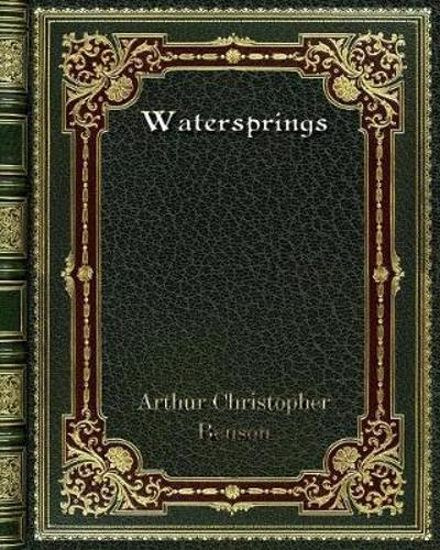 Watersprings - Arthur Christopher Benson
