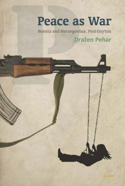 Peace as War - Drazen Pehar