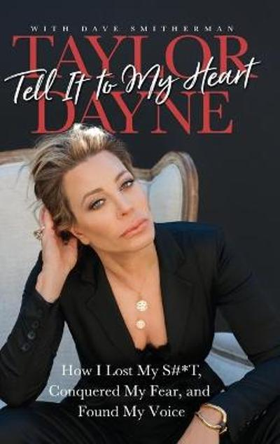 Tell It to My Heart - Taylor Dayne