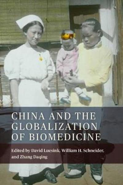 China and the Globalization of Biomedicine - David Luesink